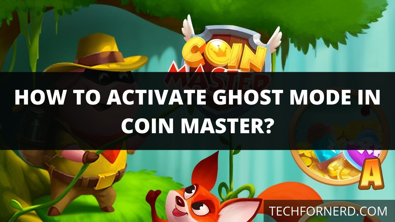 How to Activate Ghost Mode in Coin Master
