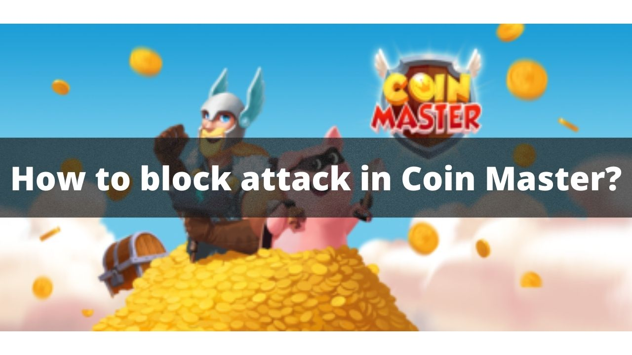 block attack in coin master