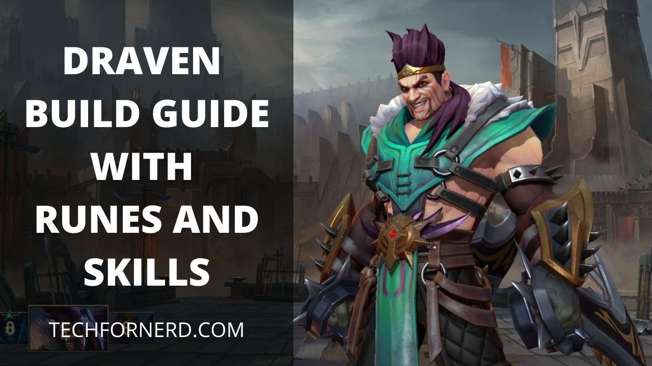 Wild Rift Draven Guide With Item Builds Runes Spells And Skills Tech For Nerd