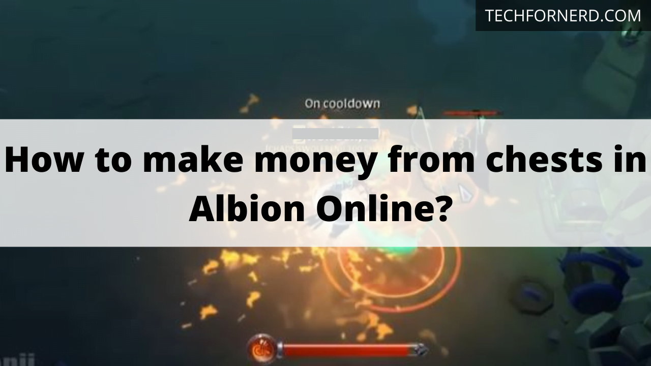 make money from chests in Albion Online