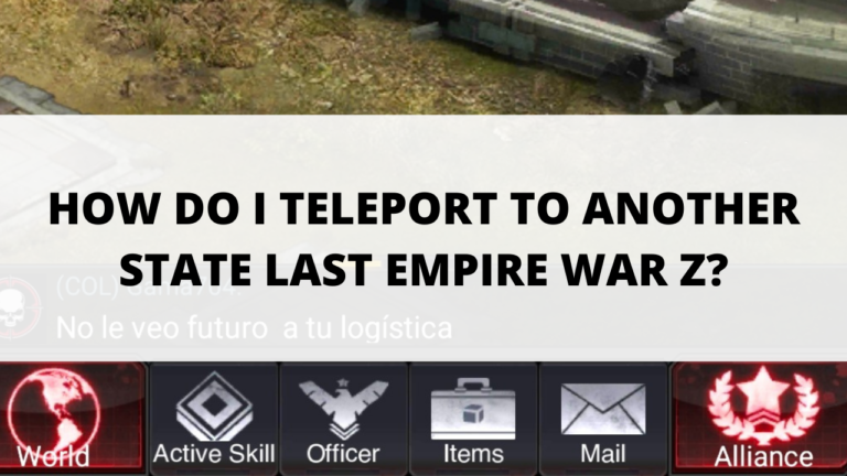 TELEPORT TO ANOTHER STATE LAST EMPIRE WAR Z