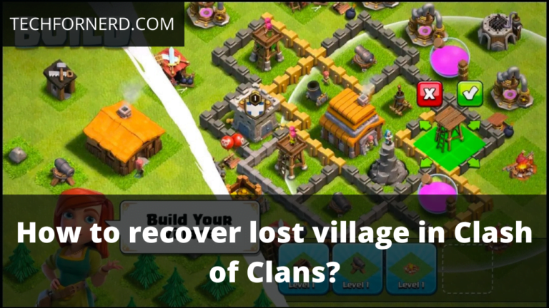 recover lost village in Clash of Clans